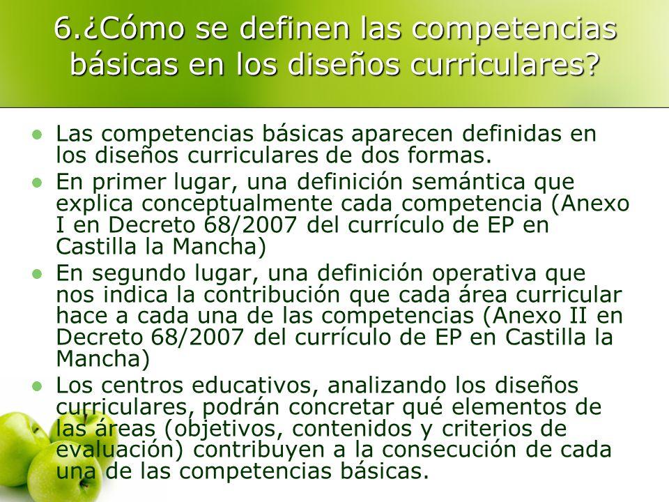 6.¿Cómo se definen las competencias básicas en los diseños curriculares? Las competencias básicas aparecen definidas en los diseños curriculares de do