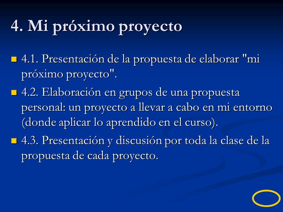 4. Mi próximo proyecto 4.1. Presentación de la propuesta de elaborar