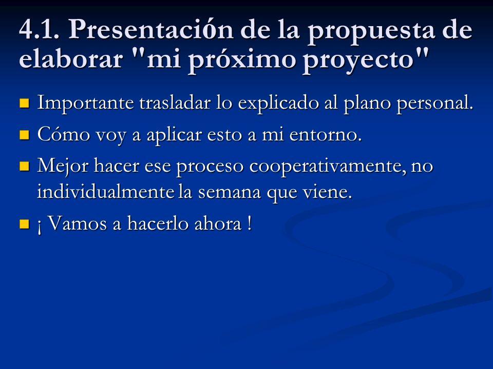4.1. Presentaci ó n de la propuesta de elaborar