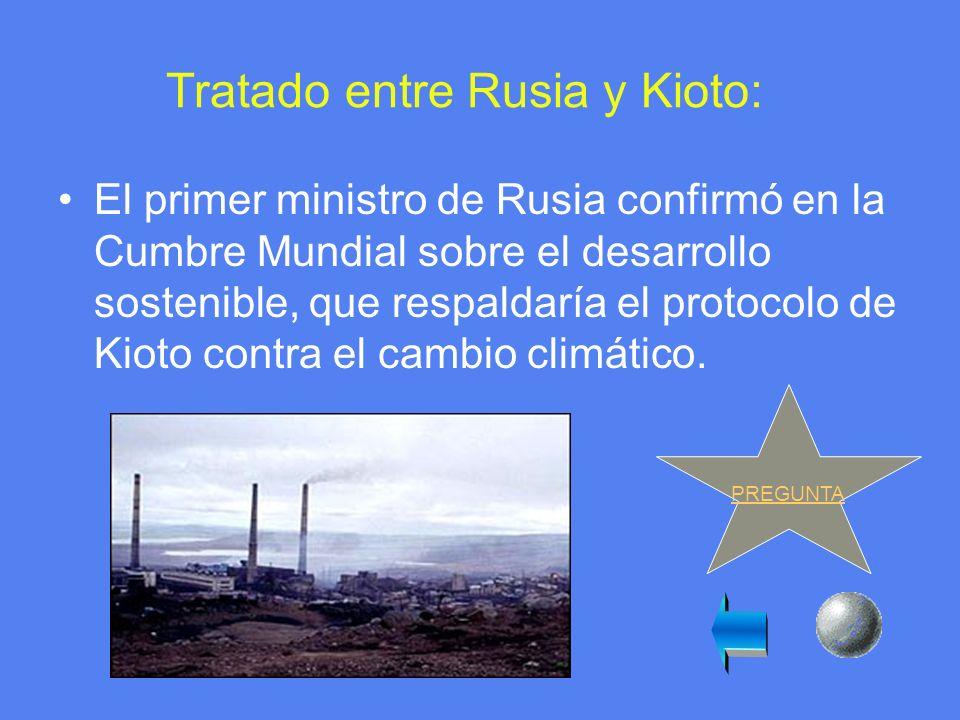 Preguntas a cerca del desarrollo sostenible: PREGUNTA 1: TRATADO DE RUSIA Y DE KIOTO.
