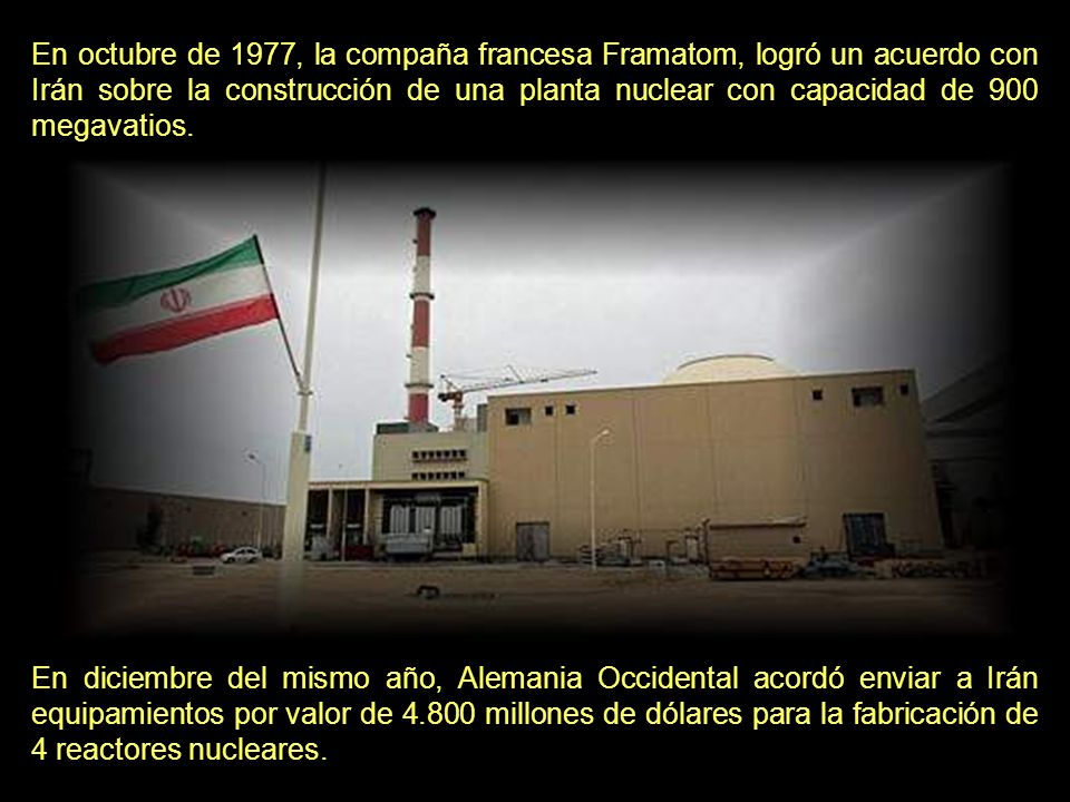 En 1975, Irán había adquirido el 10% de las acciones de un consorcio francés de enriquecimiento de uranio, llamado Eurodif [European Gaseous Diffusion