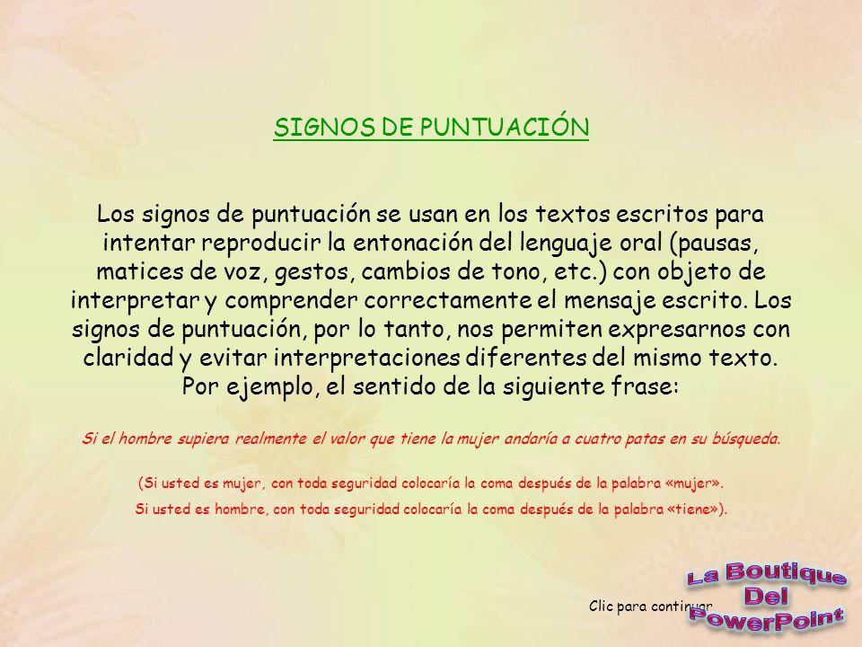 SIGNOS DE PUNTUACIÓN Los signos de puntuación se usan en los textos escritos para intentar reproducir la entonación del lenguaje oral (pausas, matices de voz, gestos, cambios de tono, etc.) con objeto de interpretar y comprender correctamente el mensaje escrito.