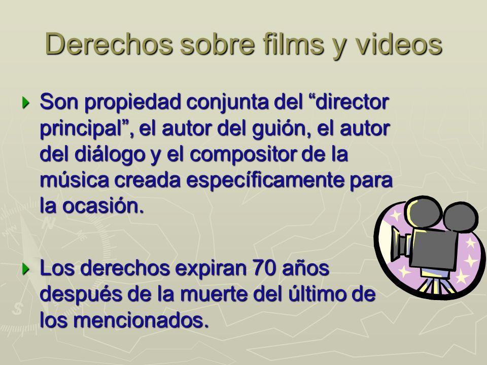 Derechos sobre films y videos Son propiedad conjunta del director principal, el autor del guión, el autor del diálogo y el compositor de la música creada específicamente para la ocasión.