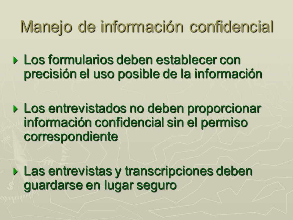 Manejo de información confidencial Los formularios deben establecer con precisión el uso posible de la información Los formularios deben establecer co