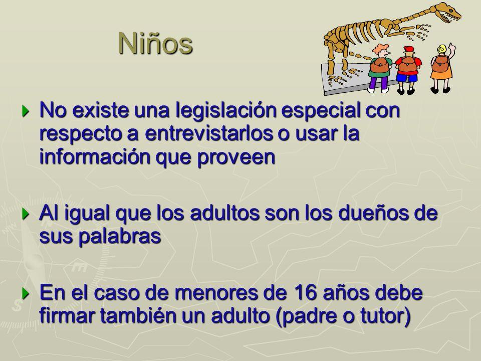 Niños No existe una legislación especial con respecto a entrevistarlos o usar la información que proveen No existe una legislación especial con respec