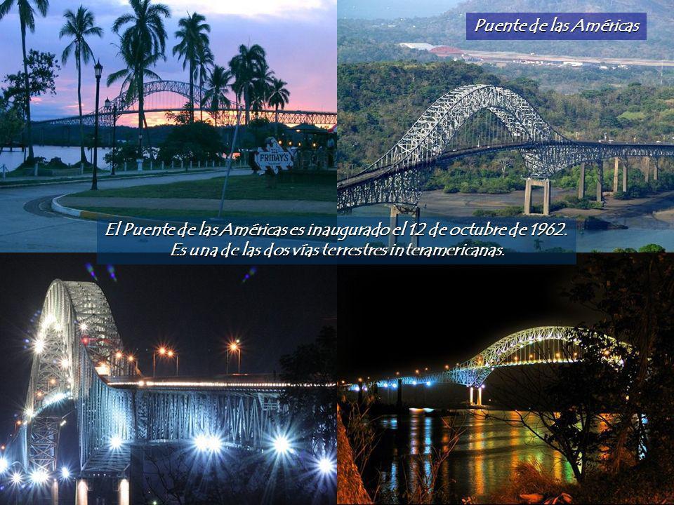 Puente de las Américas El Puente de las Américas es inaugurado el 12 de octubre de 1962.