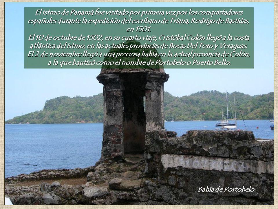 El istmo de Panamá fue visitado por primera vez por los conquistadores españoles durante la expedición del escribano de Triana, Rodrigo de Bastidas, en 1501.