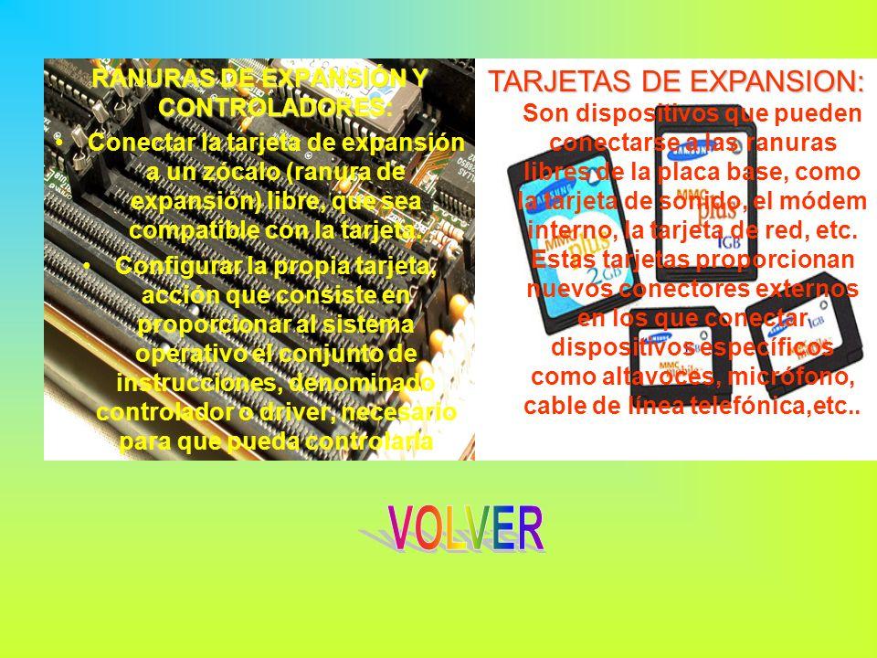 RANURAS DE EXPANSIÓN Y CONTROLADORES: Conectar la tarjeta de expansión a un zócalo (ranura de expansión) libre, que sea compatible con la tarjeta. Con
