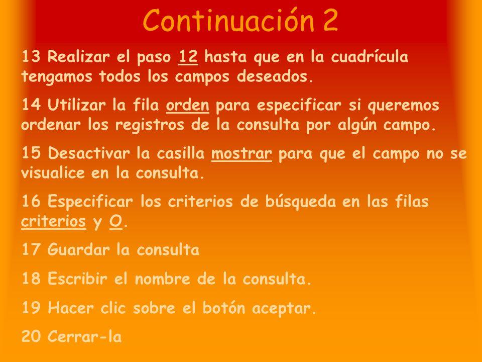 Continuación 2 13 Realizar el paso 12 hasta que en la cuadrícula tengamos todos los campos deseados.