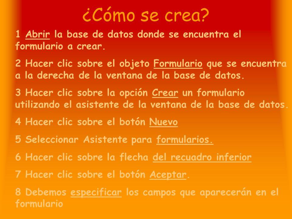 ¿Cómo se crea.1 Abrir la base de datos donde se encuentra el formulario a crear.