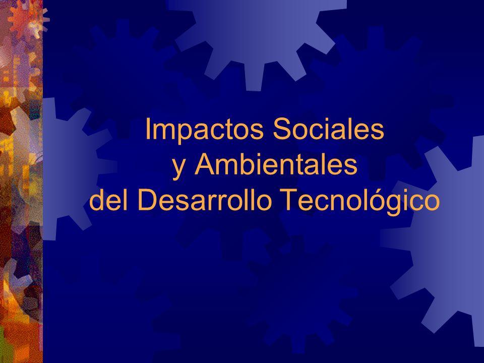 Impactos Sociales y Ambientales del Desarrollo Tecnológico