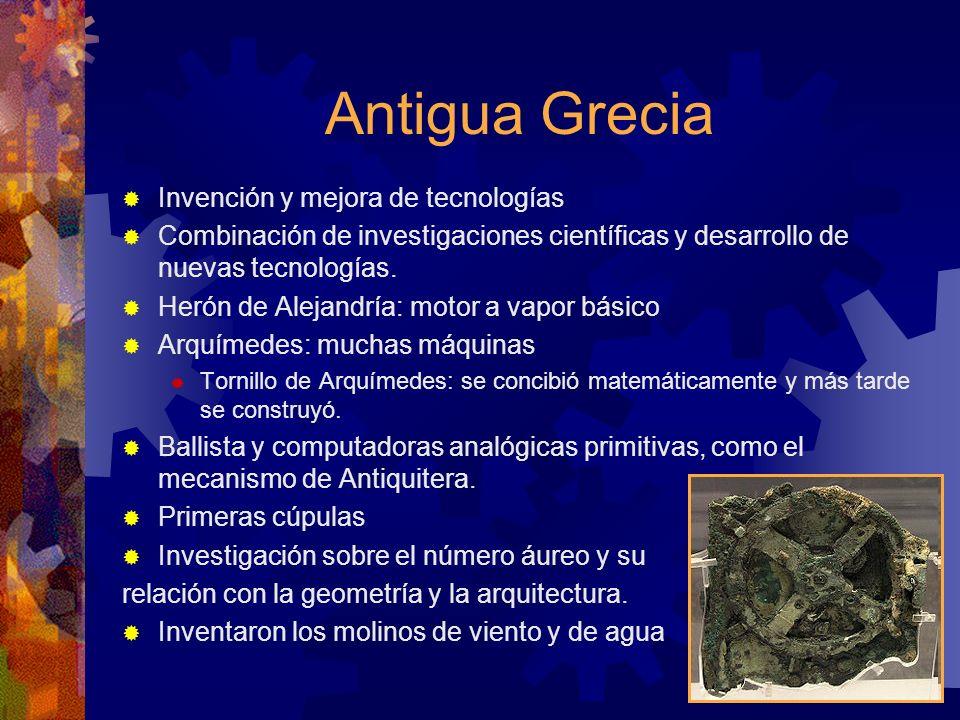 Antigua Grecia Invención y mejora de tecnologías Combinación de investigaciones científicas y desarrollo de nuevas tecnologías. Herón de Alejandría: m