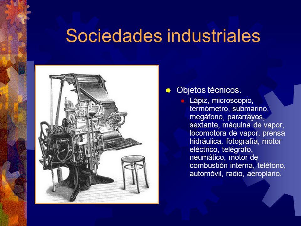 Sociedades industriales Objetos técnicos. Lápiz, microscopio, termómetro, submarino, megáfono, pararrayos, sextante, máquina de vapor, locomotora de v