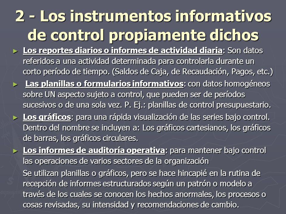 2 - Los instrumentos informativos de control propiamente dichos Los reportes diarios o informes de actividad diaria: Son datos referidos a una activid