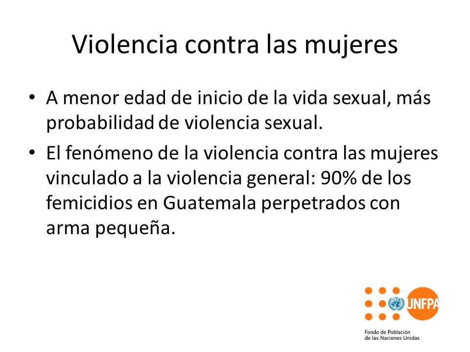 Violencia contra las mujeres A menor edad de inicio de la vida sexual, más probabilidad de violencia sexual. El fenómeno de la violencia contra las mu
