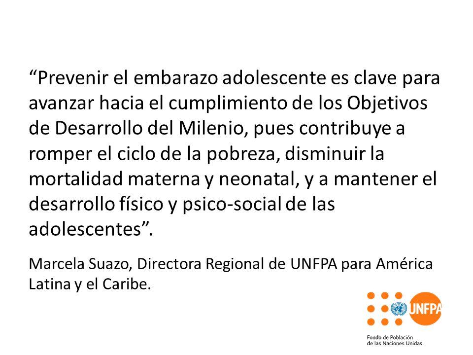 Prevenir el embarazo adolescente es clave para avanzar hacia el cumplimiento de los Objetivos de Desarrollo del Milenio, pues contribuye a romper el c