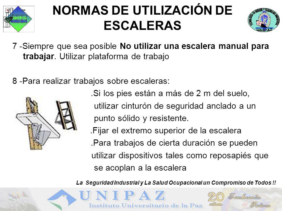 NORMAS DE UTILIZACIÓN DE ESCALERAS 7 -Siempre que sea posible No utilizar una escalera manual para trabajar.