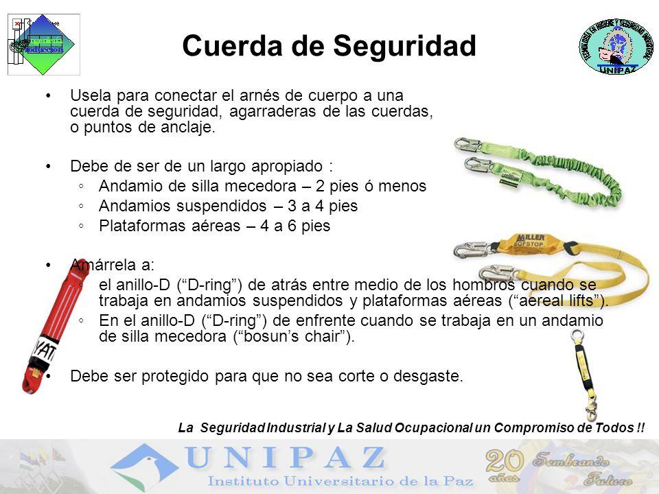 Cuerda de Seguridad Usela para conectar el arnés de cuerpo a una cuerda de seguridad, agarraderas de las cuerdas, o puntos de anclaje.