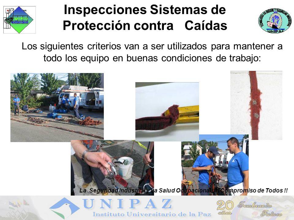 Los siguientes criterios van a ser utilizados para mantener a todo los equipo en buenas condiciones de trabajo: La Seguridad Industrial y La Salud Ocupacional un Compromiso de Todos !.