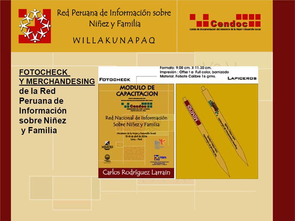 FOTOCHECK Y MERCHANDESING de la Red Peruana de Información sobre Niñez y Familia