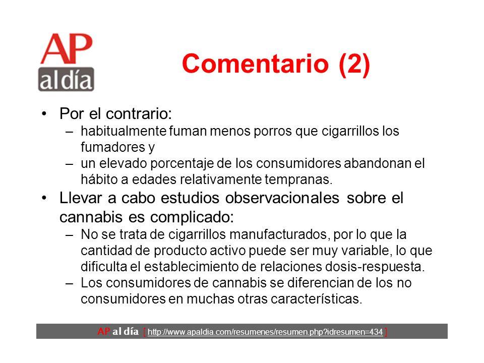 AP al día [ http://www.apaldia.com/resumenes/resumen.php?idresumen=434 ] Comentario (2) Por el contrario: –habitualmente fuman menos porros que cigarr