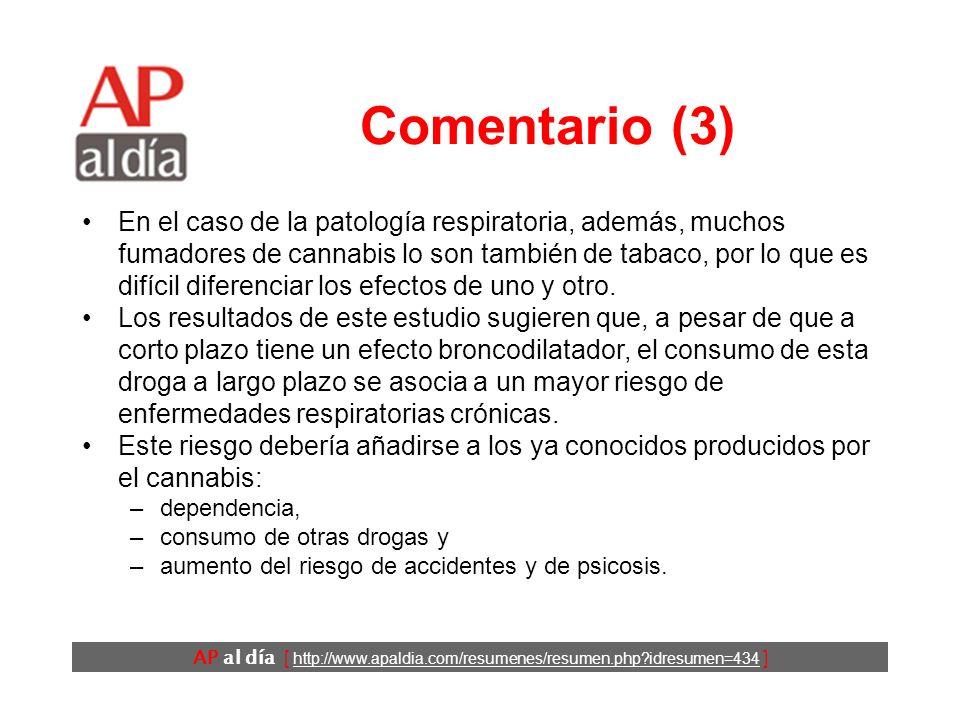 AP al día [ http://www.apaldia.com/resumenes/resumen.php?idresumen=434 ] Comentario (3) En el caso de la patología respiratoria, además, muchos fumado