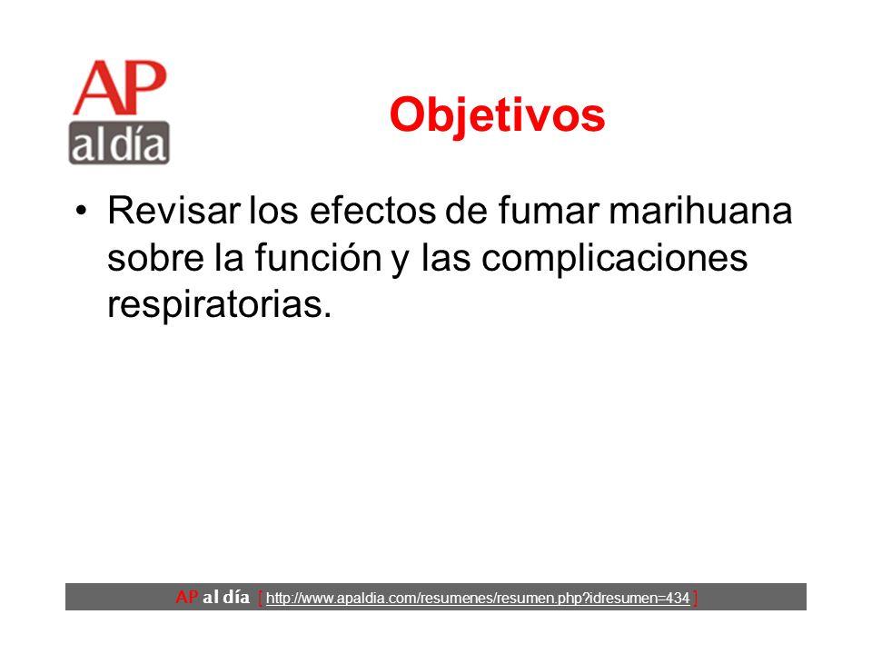 AP al día [ http://www.apaldia.com/resumenes/resumen.php?idresumen=434 ] Objetivos Revisar los efectos de fumar marihuana sobre la función y las compl