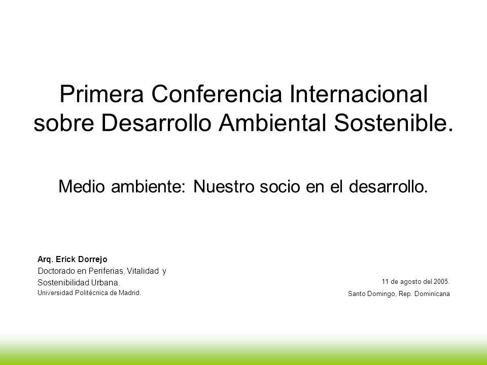 MEDIO AMBIENTE URBANO CONFERENCIA INTERNACIONAL SOBRE DESARROLLO AMBIENTAL SOSTENIBLE 4.