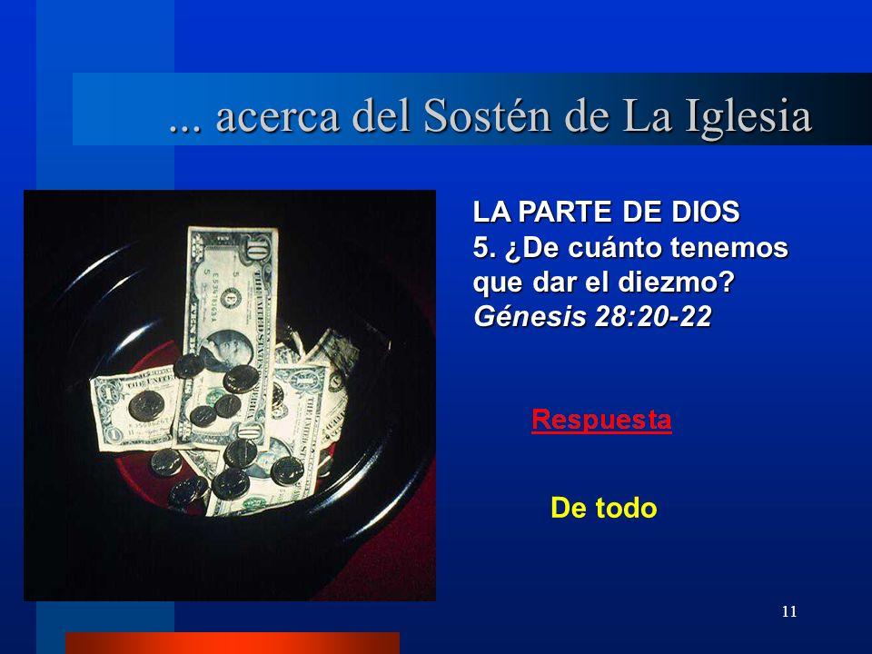 11 LA PARTE DE DIOS 5. ¿De cuánto tenemos que dar el diezmo? Génesis 28:20 22... acerca del Sostén de La Iglesia De todo