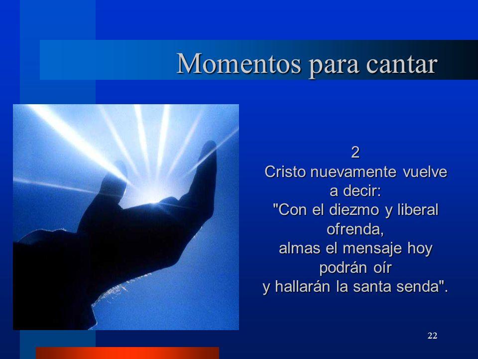 22 Momentos para cantar 2 Cristo nuevamente vuelve a decir: