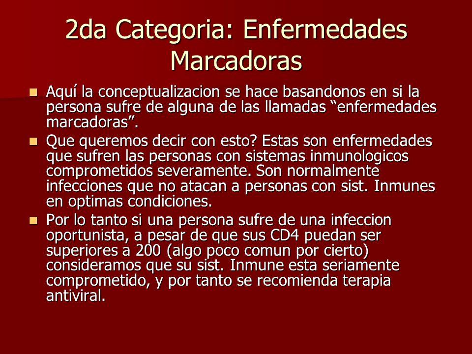 2da Categoria: Enfermedades Marcadoras Aquí la conceptualizacion se hace basandonos en si la persona sufre de alguna de las llamadas enfermedades marc
