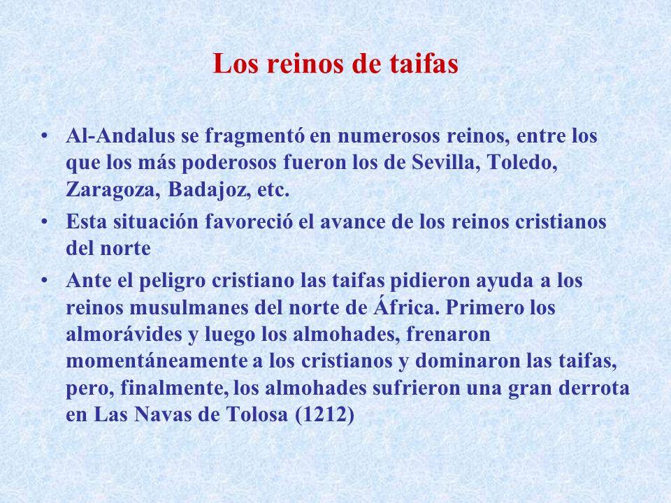 Los reinos de taifas Al-Andalus se fragmentó en numerosos reinos, entre los que los más poderosos fueron los de Sevilla, Toledo, Zaragoza, Badajoz, et