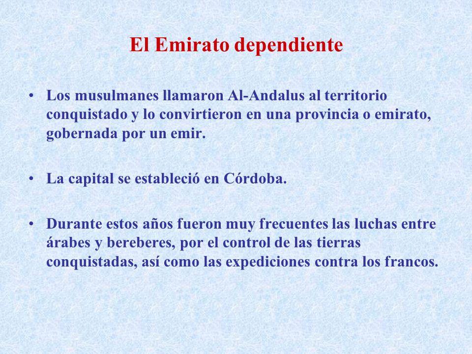El Emirato dependiente Los musulmanes llamaron Al-Andalus al territorio conquistado y lo convirtieron en una provincia o emirato, gobernada por un emi