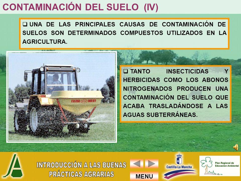 MENU UNA DE LAS PRINCIPALES CAUSAS DE CONTAMINACIÓN DE SUELOS SON DETERMINADOS COMPUESTOS UTILIZADOS EN LA AGRICULTURA. TANTO INSECTICIDAS Y HERBICIDA