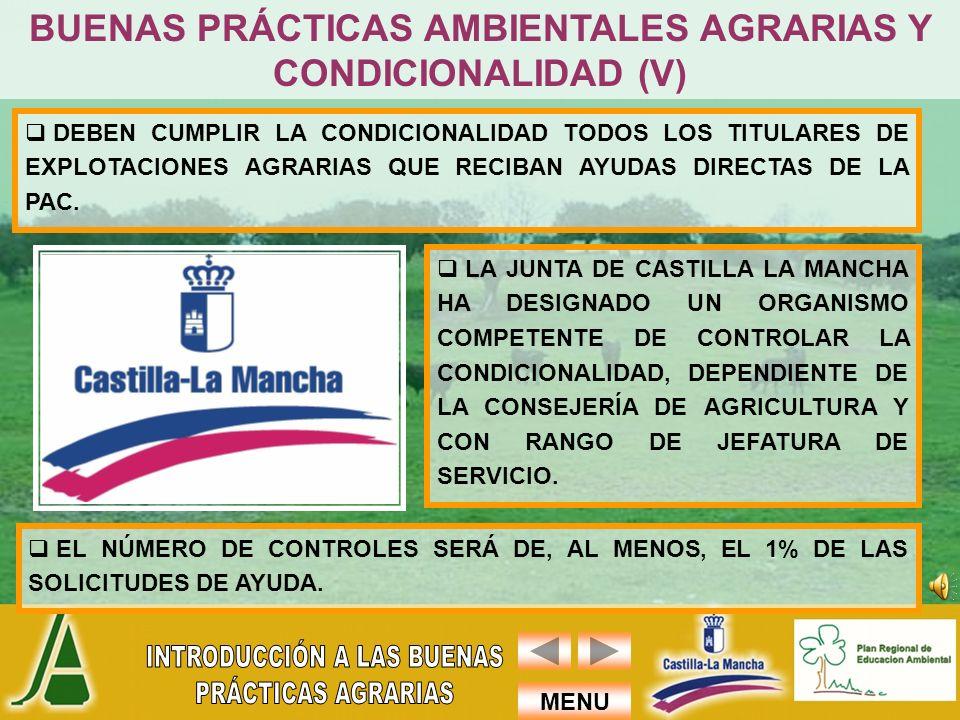 MENU LA JUNTA DE CASTILLA LA MANCHA HA DESIGNADO UN ORGANISMO COMPETENTE DE CONTROLAR LA CONDICIONALIDAD, DEPENDIENTE DE LA CONSEJERÍA DE AGRICULTURA