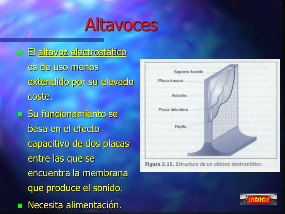 4 Altavoces n El de bobina móvil es el de uso más extendido. n Utiliza el principio de bobina móvil asociada a una membrana, que mueve las moléculas d