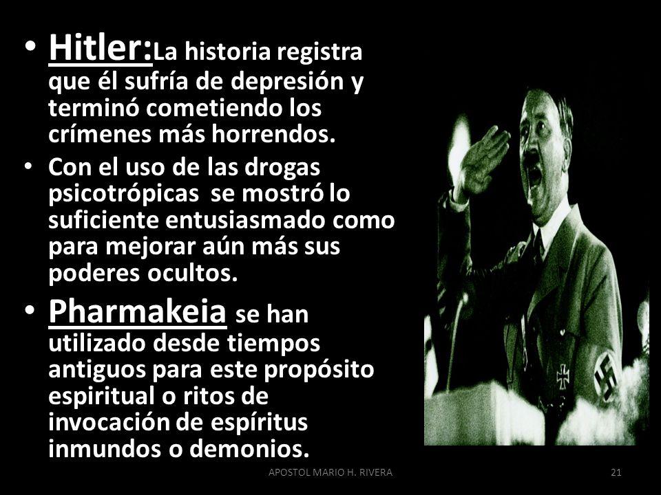 Hitler: La historia registra que él sufría de depresión y terminó cometiendo los crímenes más horrendos. Con el uso de las drogas psicotrópicas se mos