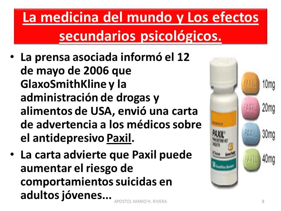La medicina del mundo y Los efectos secundarios psicológicos. La prensa asociada informó el 12 de mayo de 2006 que GlaxoSmithKline y la administración