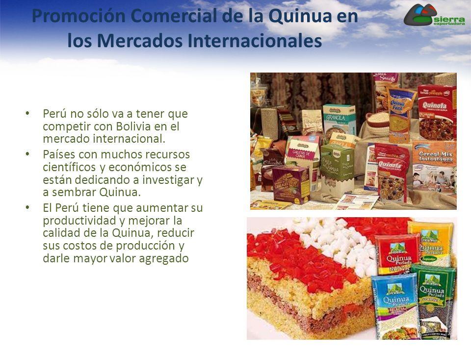 Promoción Comercial de la Quinua en los Mercados Internacionales Perú no sólo va a tener que competir con Bolivia en el mercado internacional. Países