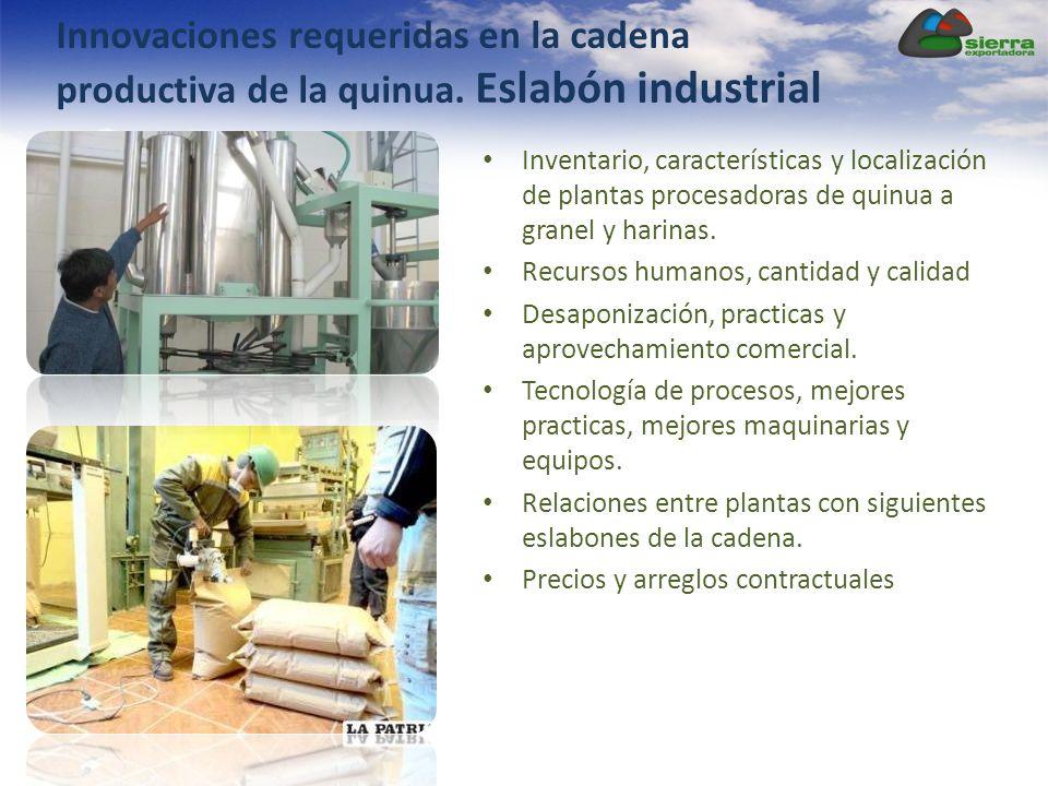 Inventario, características y localización de plantas procesadoras de quinua a granel y harinas. Recursos humanos, cantidad y calidad Desaponización,