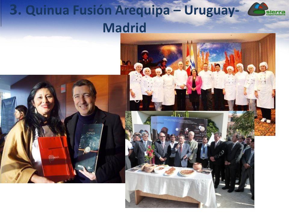 3. Quinua Fusión Arequipa – Uruguay- Madrid
