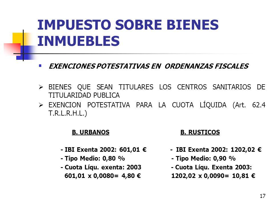 16 IMPUESTO SOBRE BIENES INMUEBLES BONIFICACIONES --- ORDENANZAS FISCALES PRECEPTIVAS: ART 73 TRLRHL 1. INMUEBLES OBJETO DE LA ACTIVIDAD DE LAS EMPRES
