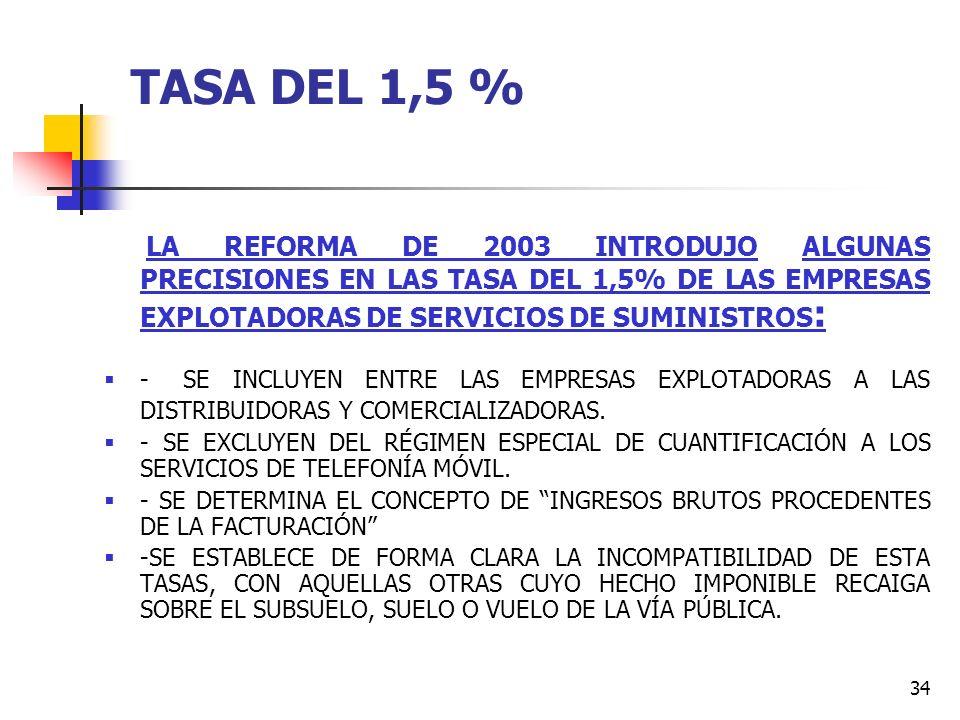 33 TASAS LAS TASAS QUE DEBERIA TENER UN AYUNTAMIENTO SERIAN: TASAS POR SERVICIO SUMINISTRO DE AGUA TASAS POR ALCANTARILLADO Y/O DEPURACION AGUAS RESID