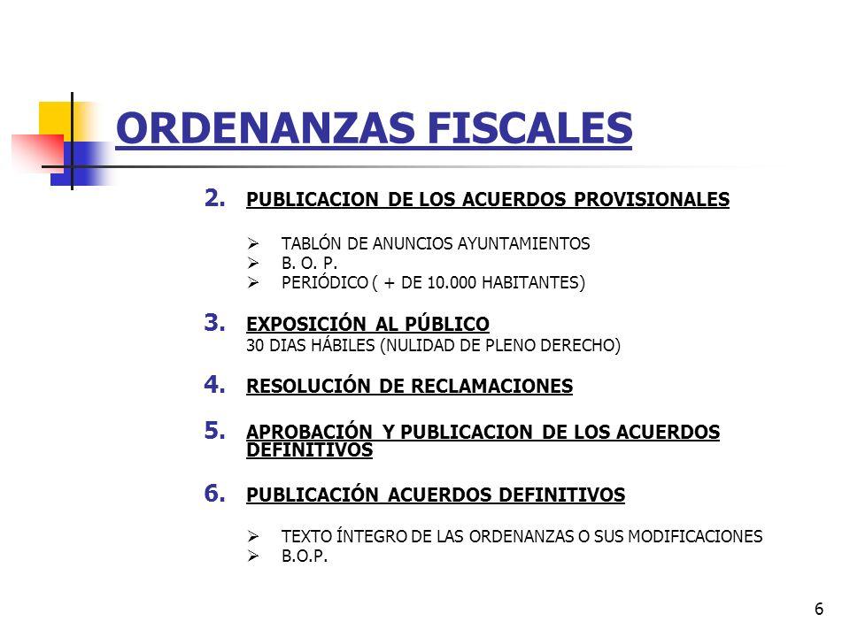 5 ORDENANZAS FISCALES PROCEDIMIENTO PARA LA IMPOSICIÓN Y APROBACIÓN-MODIFICACIÓN DE ORDENANZAS FISCALES 1. ACUERDO PROVISIONAL DE IMPOSICIÓN O SUPRESI