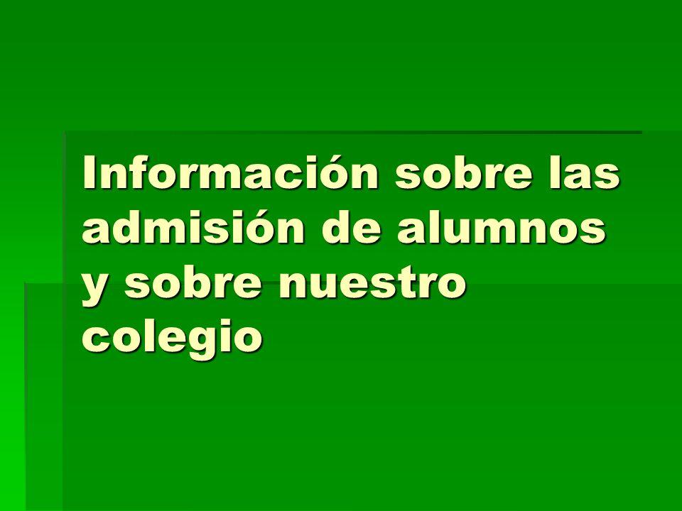 Información sobre las admisión de alumnos y sobre nuestro colegio
