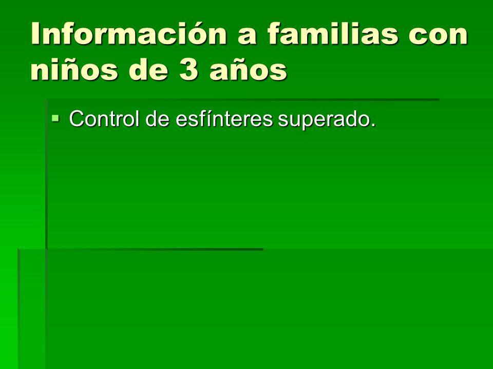 Información a familias con niños de 3 años Control de esfínteres superado.