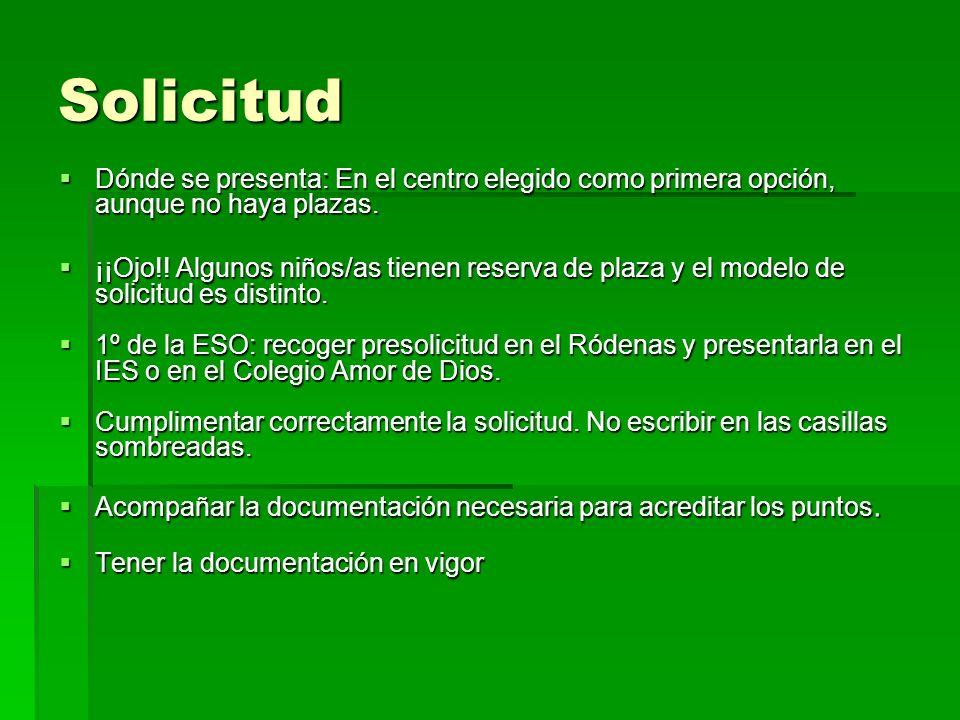 Solicitud Dónde se presenta: En el centro elegido como primera opción, aunque no haya plazas.