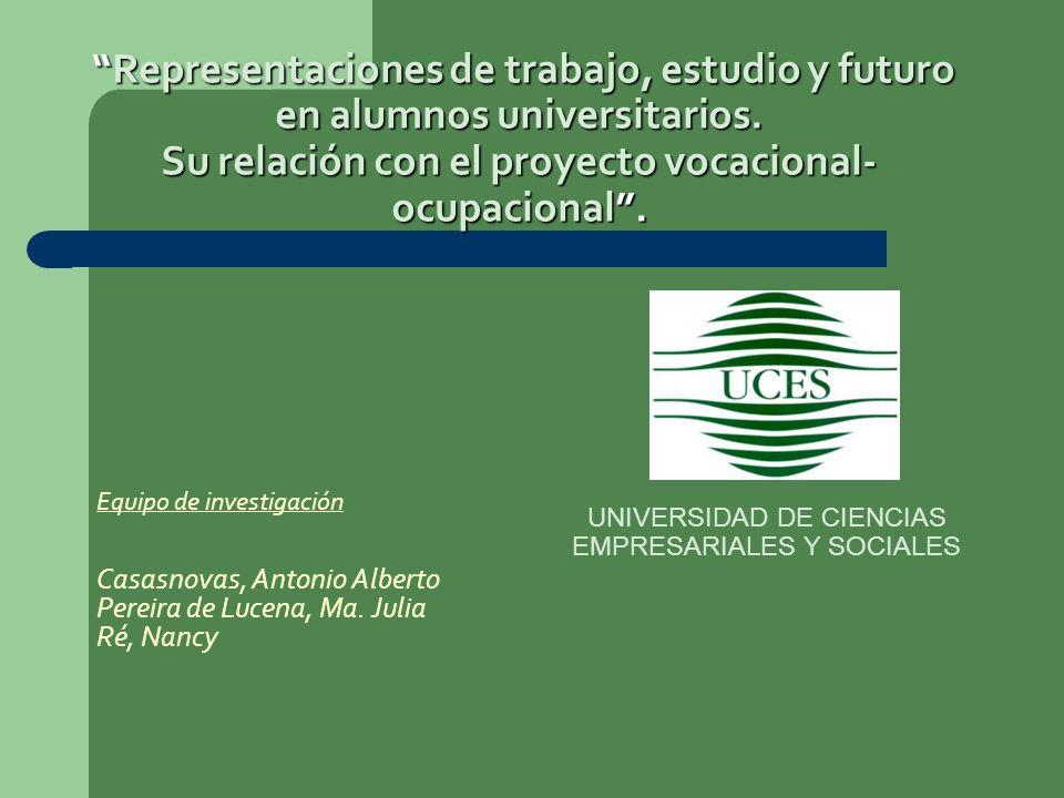 Representaciones de trabajo, estudio y futuro en alumnos universitarios. Su relación con el proyecto vocacional- ocupacional. Representaciones de trab