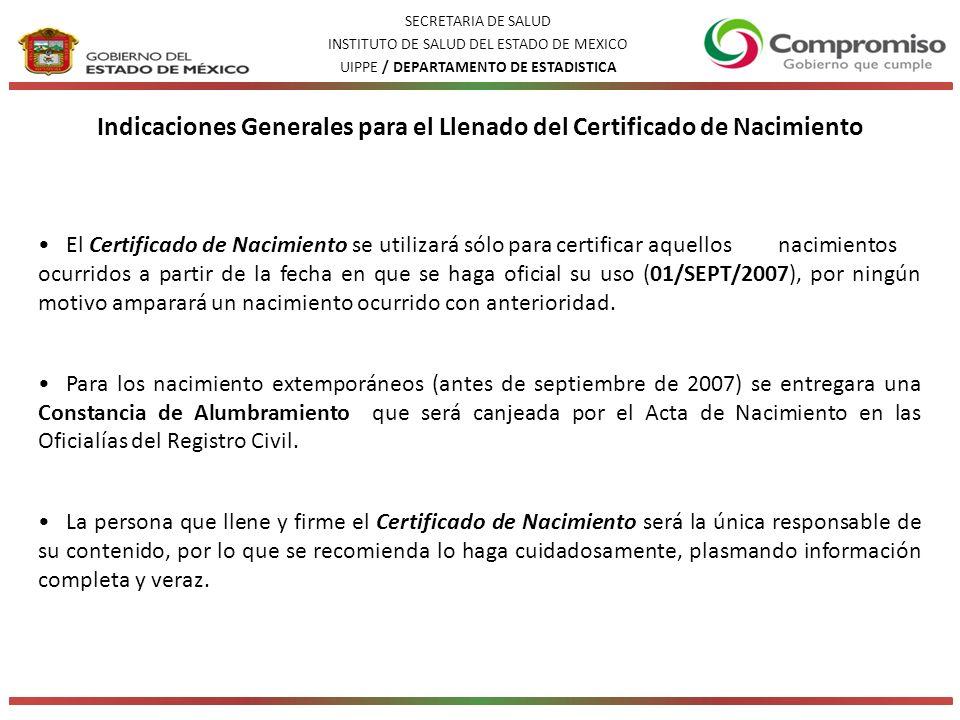 El Certificado de Nacimiento se utilizará sólo para certificar aquellos nacimientos ocurridos a partir de la fecha en que se haga oficial su uso (01/SEPT/2007), por ningún motivo amparará un nacimiento ocurrido con anterioridad.
