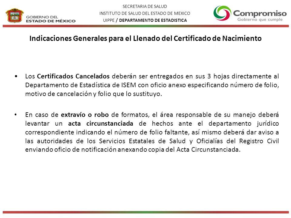 Los Certificados Cancelados deberán ser entregados en sus 3 hojas directamente al Departamento de Estadística de ISEM con oficio anexo especificando número de folio, motivo de cancelación y folio que lo sustituyo.